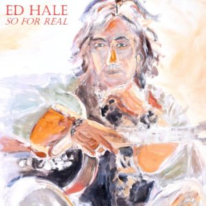 So For Real by Ed Hale album cover
