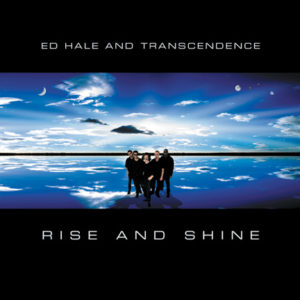 Rise and Shine album cover by Ed Hale and the Transcendence